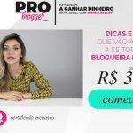 (VIDEO)Como ganhar dinheiro na web com o Curso para blogueira profissional Pro Blogger