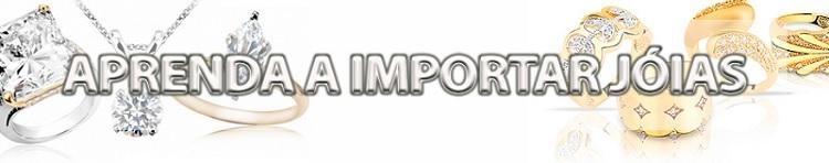 Como importar Jóias e Semi-Jóias com frete grátis para revenda