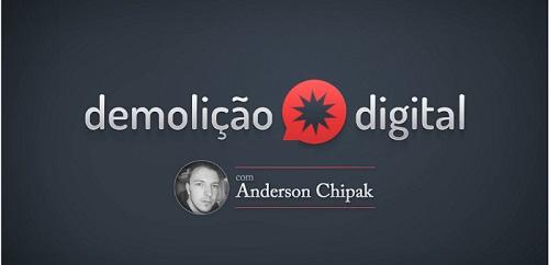 Curso Demolição Digital com Andeson Chipak