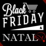 Black Friday vs Natal: Pesquisa comprova que a Black Friday não atrapalha vendas de Natal