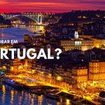 Guia completo passo a passo para morar em Portugal