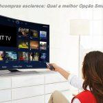 Qual a melhor opção para comprar: Uma Smart TV ou um Aparelho TV Box?